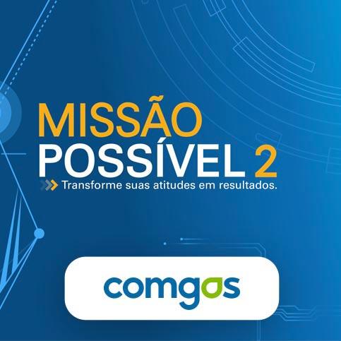 Campanha Missão Possível 2 Comgás, produzida pela Verge Parceria Estratégica